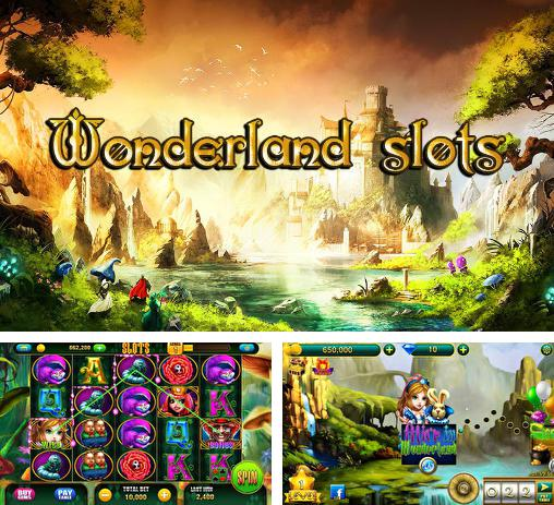 In addition to the game Free 100 spins: Casino for Android phones and tablets, you can also download Wonderland slots for free.