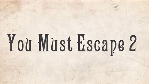 You must escape 2 poster
