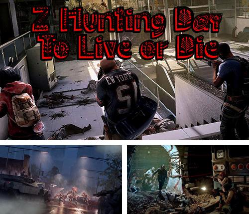 Z hunting day: To live or die