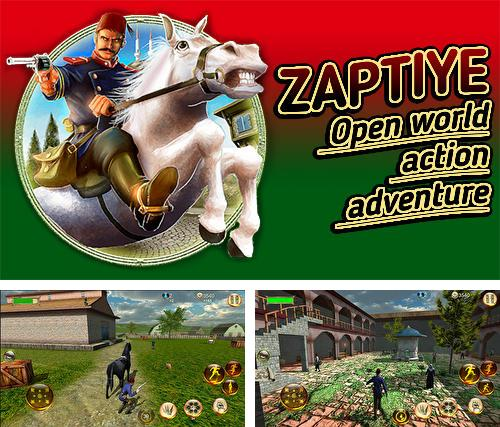 Zaptiye: Open world action adventure