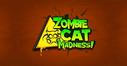 Zombie cat madness!