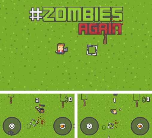 In addition to the game Robby rush for Android phones and tablets, you can also download Zombies again for free.