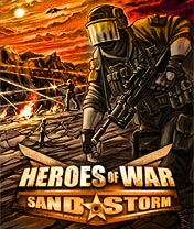 Download free Heroes of War: Sandstorm 3D - java game for mobile phone. Download Heroes of War: Sandstorm 3D