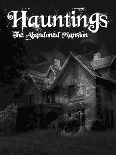 Hauntings The Abandoned Mansion
