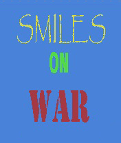 Smiles on war
