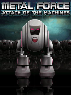 Metal Force: Attack of the Machines