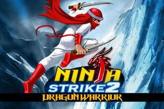Ninja Strike 2 Dragon Warrior