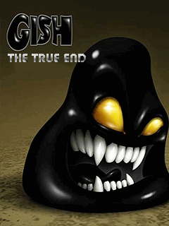 Gish: True end