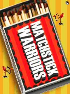 Matchstick warriors