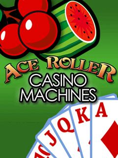 Ace roller: Casino machines