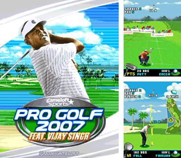 In addition to the game FIFA 16 for mobile phone, you can download mobile game Pro Golf 2007 feat. Vijay Singh for free.