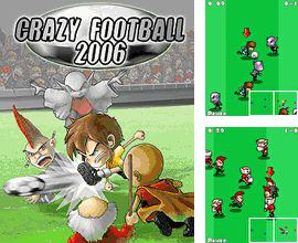 Download free mobile game: Сrazy football 2006 - download free games for mobile phone.