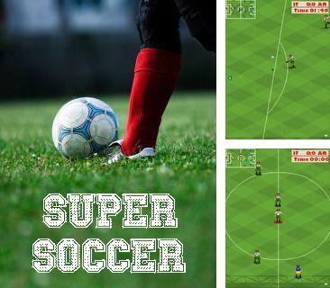 In addition to the game Monopoly: Here and Now for mobile phone, you can download mobile game Super soccer for free.