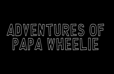 Adventures of Papa Wheelie