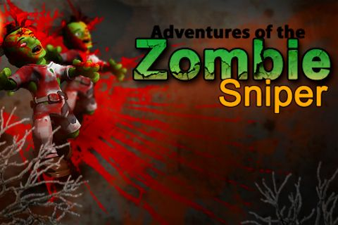Adventures of the Zombie sniper