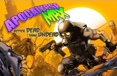 Apocalypse Max: Better Dead Than Undead