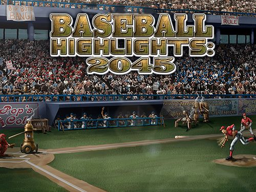 Baseball: Highlights 2045