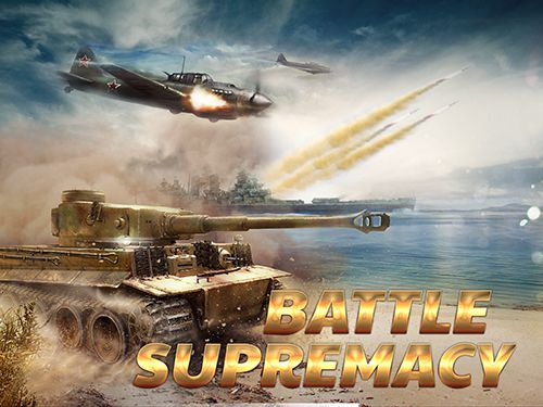 Battle supremacy