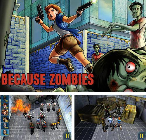In addition to the game Dream scape for iPhone, iPad or iPod, you can also download Because zombies for free.