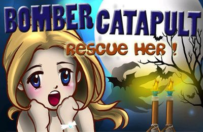 Bomber Catapult – Rescue Her