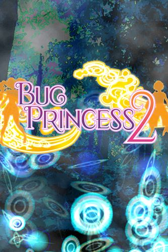 Bug princess 2