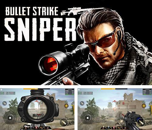 In addition to the game Shooted for iPhone, iPad or iPod, you can also download Bullet strike: Sniper for free.