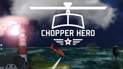 Chopper hero
