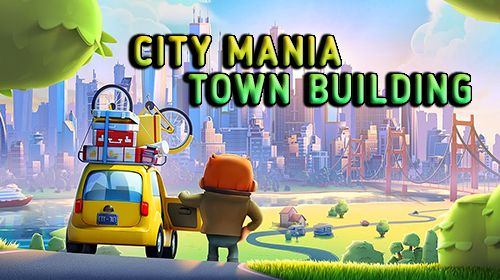 City mania: Town building