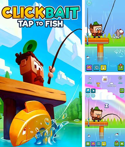 除了 iPhone、iPad 或 iPod 游戏,您还可以免费下载Clickbait: Tap to fish, 。