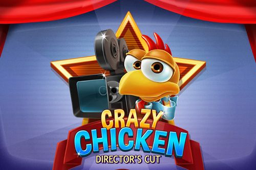 Crazy chicken: Director's cut