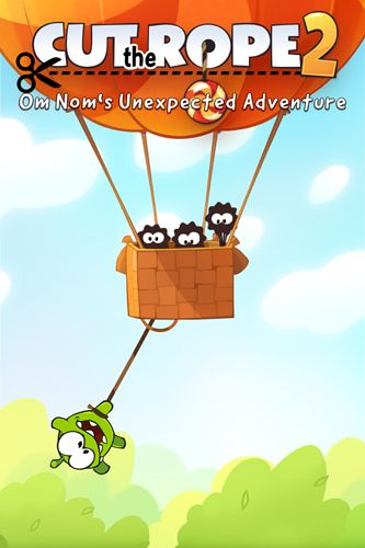 Cut the rope 2: Om-Nom's unexpected adventure