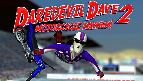 Daredevil Dave 2: Motorcycle mayhem