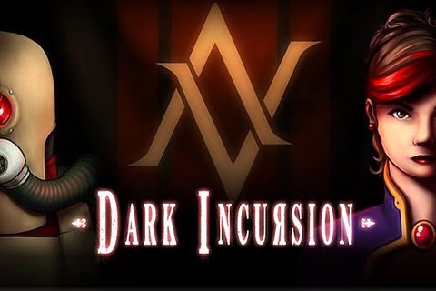 Dark incursion