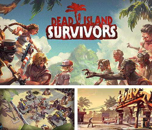 Download Dead island: Survivors iPhone free game.