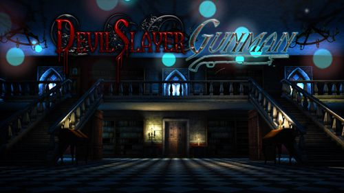 Devil slayer: Gunman