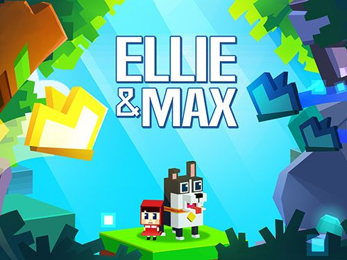 Ellie and Max