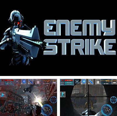 In addition to the game Final fantasy: All the bravest for iPhone, iPad or iPod, you can also download Enemy Strike for free.