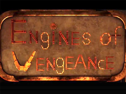 Engines of vengeance