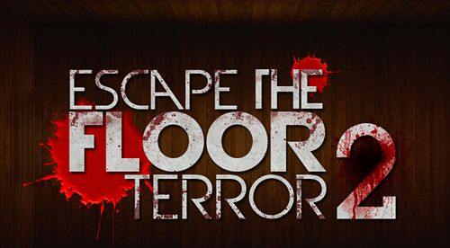 Escape the floor: Terror 2