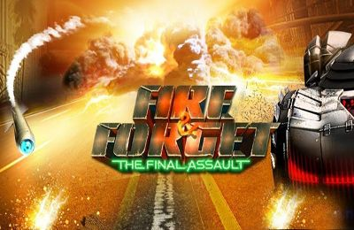 Fire & Forget The Final Assault
