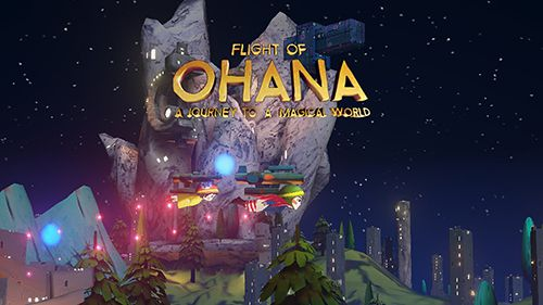 Flight of Ohana: A journey to a magical world