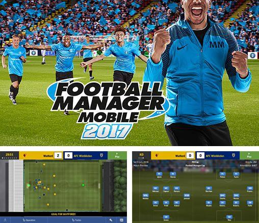 除了 iPhone、iPad 或 iPod 游戏,您还可以免费下载Football manager mobile 2017, 。