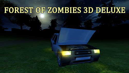 Forest of zombies 3D: Deluxe