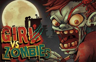 Girl vs. Zombies