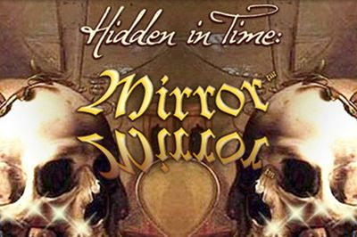 Hidden in Time: Mirror