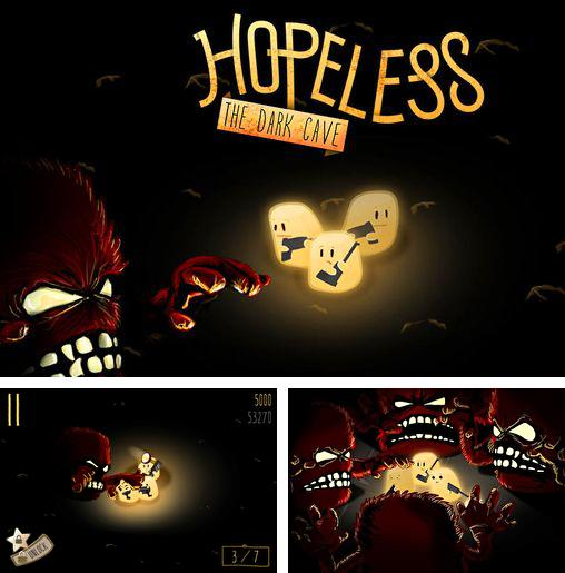 In addition to the game Game of thrones for iPhone, iPad or iPod, you can also download Hopeless: The dark cave for free.