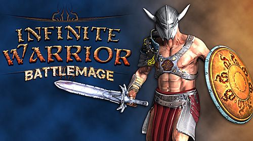 Infinite warrior: Battlemage