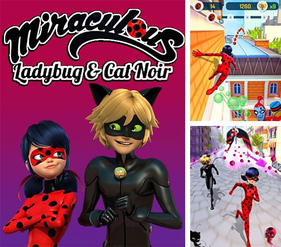 除了 iPhone、iPad 或 iPod 游戏,您还可以免费下载Miraculous Ladybug and Cat Noir, 。