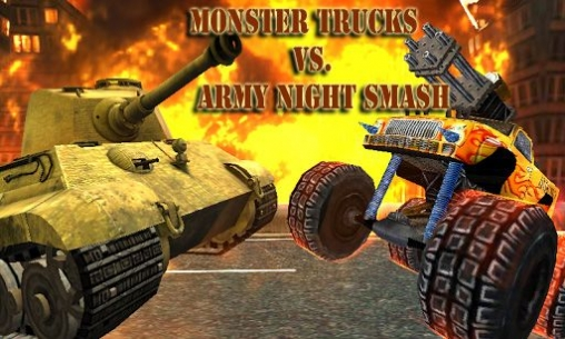 Monster Trucks vs. Army Night Smash