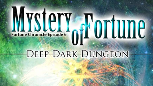 Mystery of fortune: Deep dark dungeon